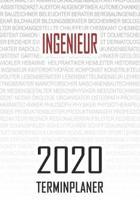 Ingenieur - 2020 Terminplaner: Kalender und Organisator f�r Ingenieur. Terminkalender, Taschenkalender, Wochenplaner, Jahresplaner, Kalender 2019 - 2
