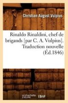 Rinaldo Rinaldini, Chef de Brigands [par C. A. Vulpius]. Traduction Nouvelle (Ed.1846)
