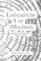 Labyrinth of Wonders: Seventeenth Century Poems of the Incarnation