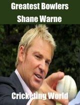 Greatest Bowlers: Shane Warne