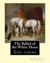 The Ballad of the White Horse, by
