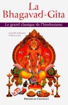 La Bhagavad-Gîta - Le grand classique de l'hindouisme
