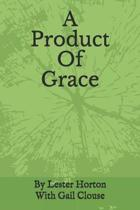 A Product Of Grace