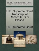 U.S. Supreme Court Transcript of Record U. S. V. Plesha