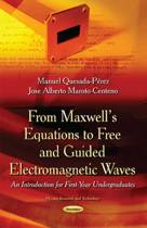 From Maxwells Equations to Free & Guided Electromagnetic Waves