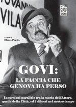 GOVI:la faccia che genova ha perso. Incursioni parallele tra la storia dell'Attore, quella della Città, ed i riflessi nel nostro tempo