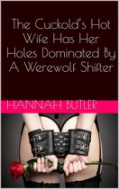 The Cuckold's Hot Wife Has Her Holes Dominated By A Werewolf Shifter