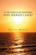 If the Lord Is My Shepherd, Why Should I Lack?
