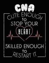 CNA Cute Enough to Stop Your Heart Skilled to Restart It