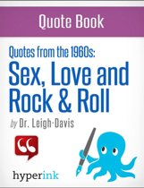 Make Love, Not War: The Quotes that Defined the 1960's