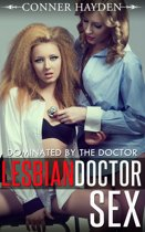 Lesbian Doctor Sex: Dominated By The Doctor