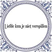 Tegeltje met Spreuk (Tegeltjeswijsheid): Liefde kun je niet verspillen + Kado verpakking & Plakhanger