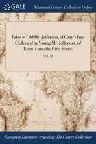 Tales of Old Mr. Jefferson, of Gray's Inn: Collected by Young Mr. Jefferson, of Lyon's Inn; the First Series; Vol. III