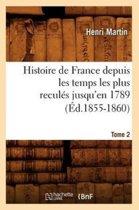 Histoire de France Depuis Les Temps Les Plus Recul�s Jusqu'en 1789. Tome 2 (�d.1855-1860)