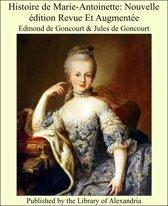 Histoire de Marie-Antoinette: Nouvelle édition Revue Et Augmentée