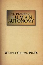 The Promise of Human Autonomy