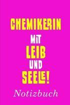 Chemikerin Mit Leib Und Seele Notizbuch: - Notizbuch mit 110 linierten Seiten - Format 6x9 DIN A5 - Soft cover matt -