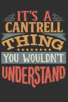 It's A Cantrell You Wouldn't Understand: Want To Create An Emotional Moment For A Cantrell Family Member ? Show The Cantrell's You Care With This Pers