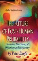 Future of Post-Human Probability