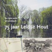 Leidse historische reeks 20 - 75 jaar Leidse Hout