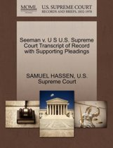 Seeman V. U S U.S. Supreme Court Transcript of Record with Supporting Pleadings