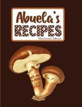Abuela's Recipes Mushroom Edition