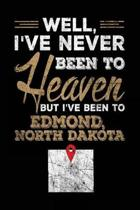 Well, I've Never Been to Heaven But I've Been to Edmond, North Dakota