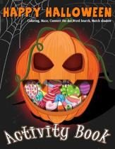 Happy Halloween Activity Book Coloring, Mazes, Connect the dot, Word Search, Match Shadow: For Kids Ages 3-5, 4-8 for Toddlers Kindergarten Boys Girls