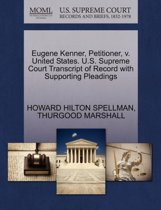 Eugene Kenner, Petitioner, V. United States. U.S. Supreme Court Transcript of Record with Supporting Pleadings
