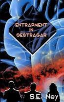 Entrapment In Oestragar