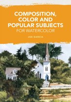 Download ebook Composition, Color and Popular Subjects for Watercolor the cheapest