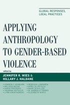 Applying Anthropology to Gender-Based Violence