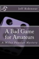 A Bad Game for Amateurs