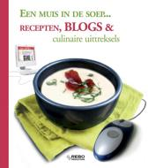 Een Muis In De Soep...: Recepten, Blogs & Culinaire Uittreksels