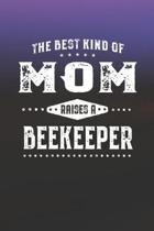 The Best Kind Of Mom Raises A Beekeeper: Family life Grandma Mom love marriage friendship parenting wedding divorce Memory dating Journal Blank Lined