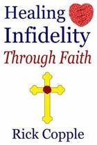 Healing Infidelity Through Faith