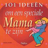101 ideeën om een speciale mama te zijn
