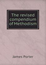 The Revised Compendium of Methodism
