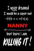 I Never Dreamed I Would Be a Super Cool Nanny But Here I Am Killing It!