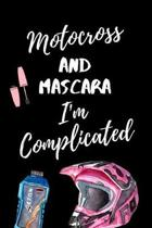 Motocross And Mascara I'm Complicated
