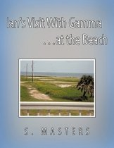 Ian's Visit With Gamma ...at the Beach