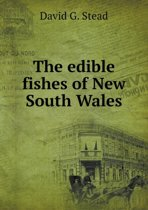 The Edible Fishes of New South Wales