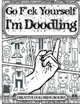 Go F*ck Yourself, I'm Doodling