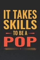 It Takes Skills To Be Pop