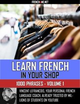 Learn French in your shop - 1000 Phrases - Volume 1