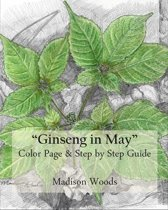Download ebook Ginseng in May: Color Page & Step-by-Step Guide the cheapest