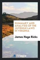 Summary and Analysis of the Juvenile Laws in Virginia