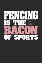 Fencing Is The Bacon of Sports: Dot Grid Notebook Journal Gift (6 x 9 - 150 pages) - Journal dotted paper - For Bullet Journaling, Lettering, Field No