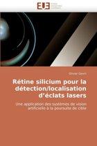 R�tine Silicium Pour La D�tection/Localisation D �clats Lasers