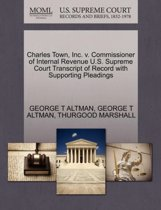 Charles Town, Inc. V. Commissioner of Internal Revenue U.S. Supreme Court Transcript of Record with Supporting Pleadings